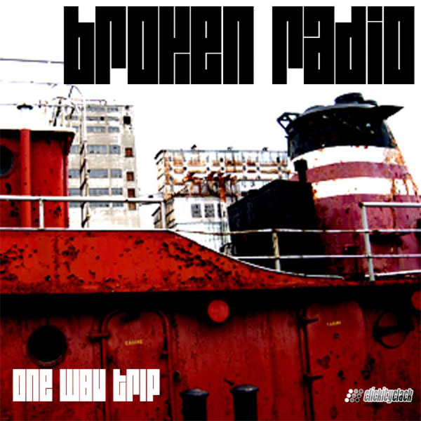 Broken Radio - One Way Trip